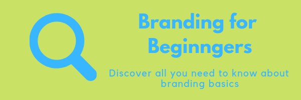 Branding for beginners. Discover all you need to know about branding basics.