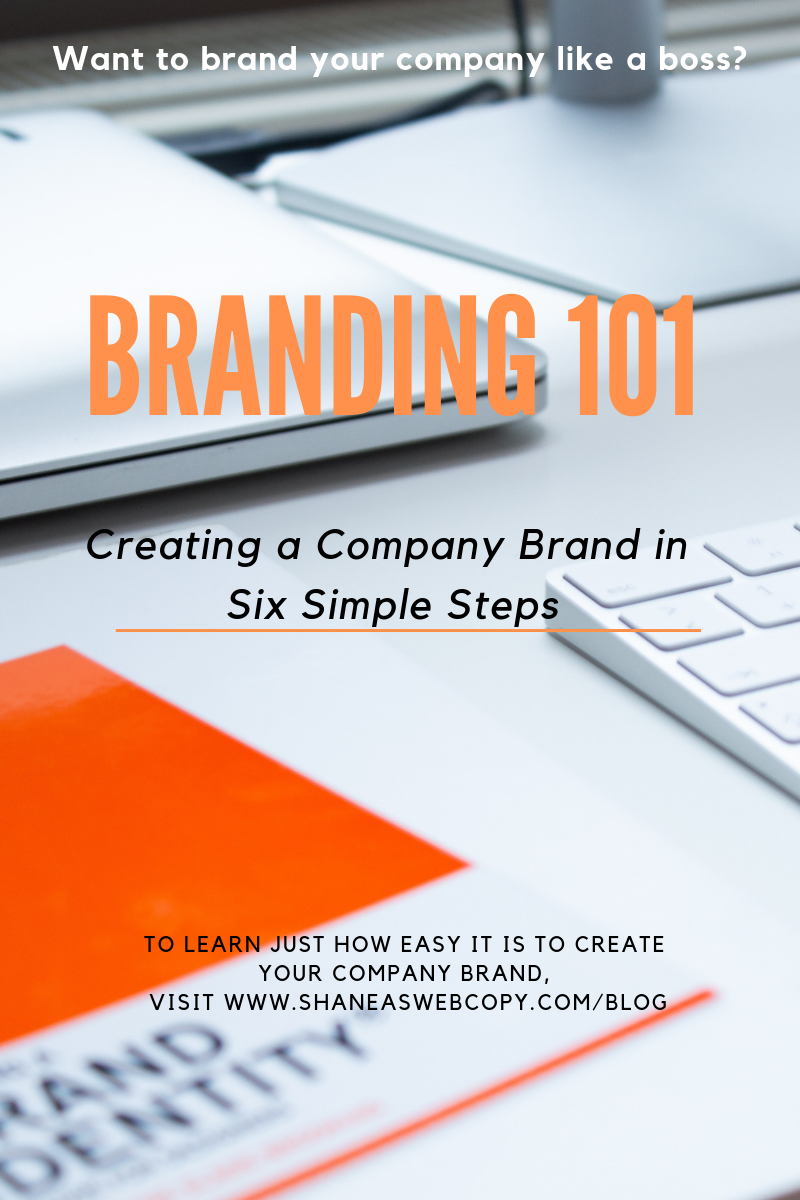Want to brand your company like a boss? Branding 101 Creating a Company Brand in Six Simple Steps